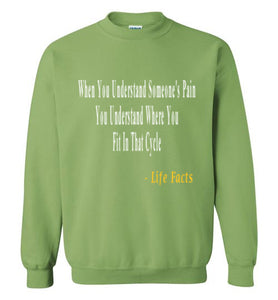 Life Facts: Understanding Someones Hurt Sweatshirt - UniqXpression