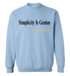 Life Facts: Simplicity Is Genius Sweatshirt - UniqXpression