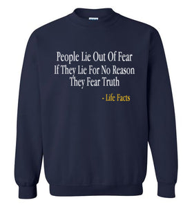 Life Facts: Liers Fear Truth Sweatshirt - UniqXpression
