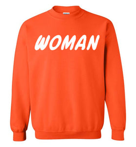 Woman! Sweatshirt