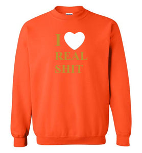 I Heart Real Shit Sweatshirt