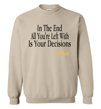 Life Facts: Decisions Sweatshirt - UniqXpression