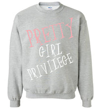 Pretty Girl Privilege Sweatshirt