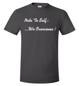 Note To Self: We Overcome - UniqXpression