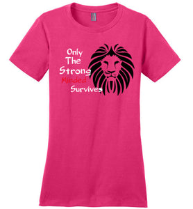 Only The Strong Minded Survives - UniqXpression