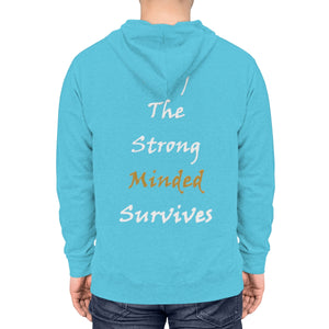 Only The Strong Minded Survives Unisex Lightweight Hoodie