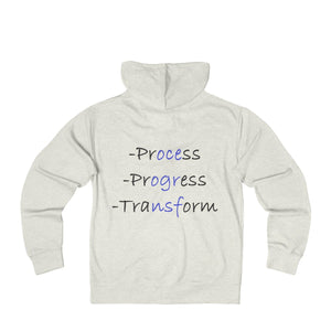 Process, Progress, Transform French Terry Zip Hoodie