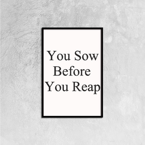 Reap What You Sow Canvas Prints