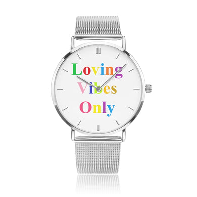 Loving Vibes Only Watch - UniqXpression