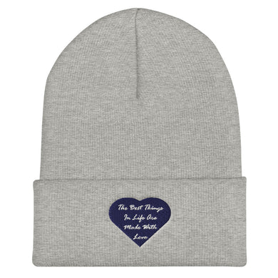 Best Things In Life Are Made With Love Cuffed Beanie