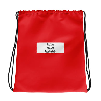 Be Kind To Kind People Only Drawstring bag