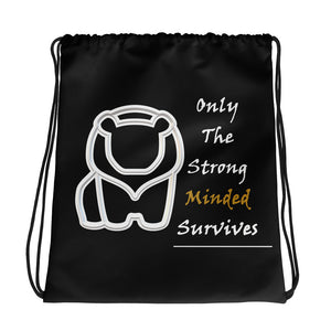 Only The Strong Minded Survives Drawstring bag