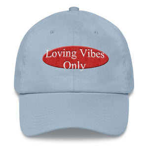 Loving Vibes Only Dad hat - UniqXpression