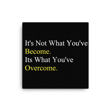 Its What You've Overcome Canvas