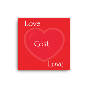 Love Cost Love Canvas