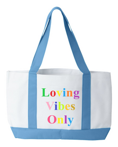 Loving Vibes Only Tote Bag