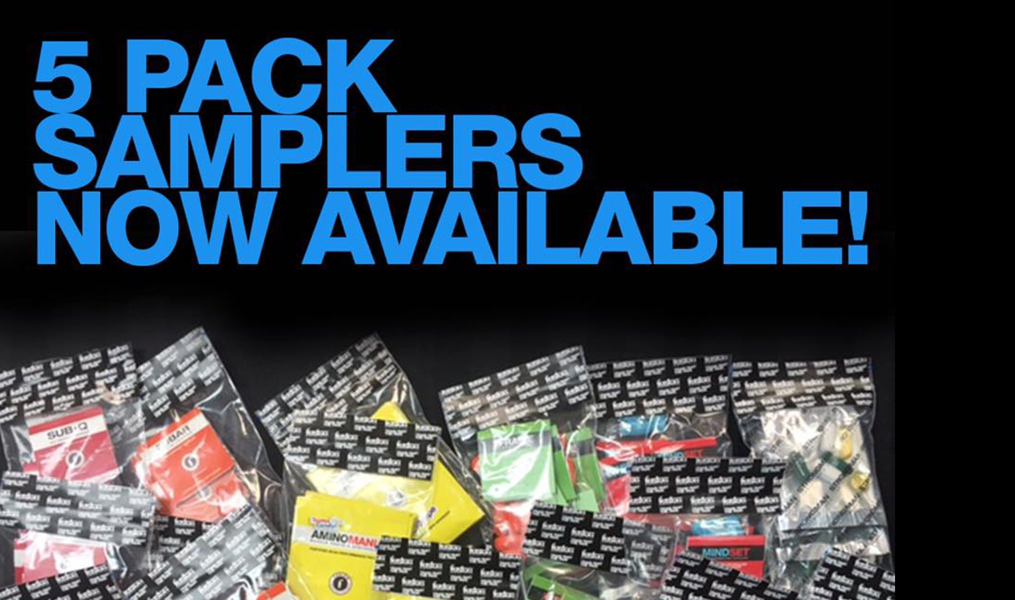 5 PACK SAMPLERS NOW AVAILABLE.
