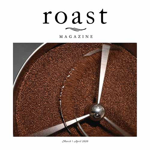 Roast Magazine March/April 2020