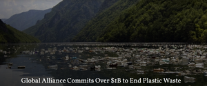 Global Alliance Commits Over $1B to End Plastic Waste
