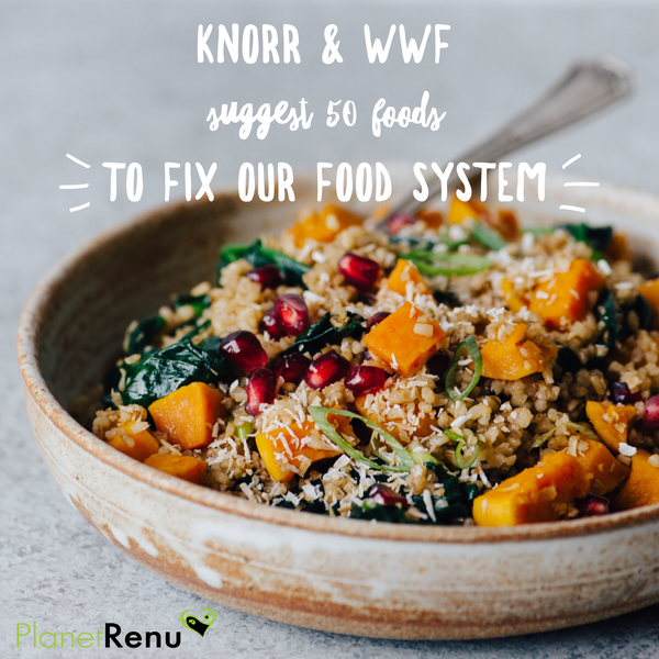 Knorr & WWF suggest 50 Foods to Fix Our Food System :)