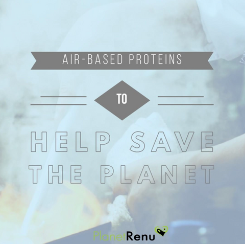climate change, air-based proteins, new food technology, planet renu