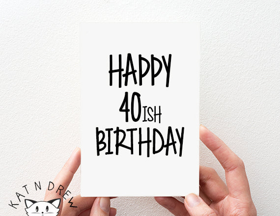 40ish Birthday Card.  PGC049