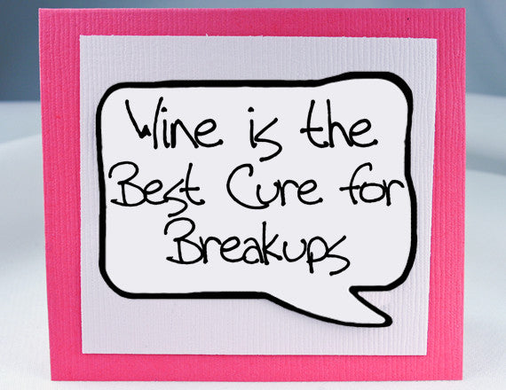 break up card wine lover quote for friends and breakups