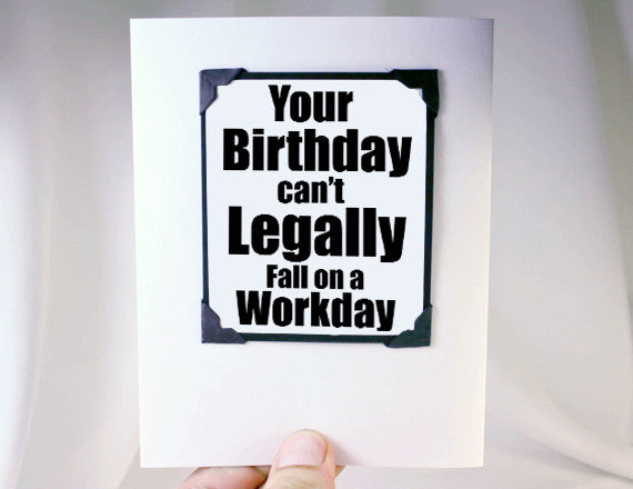 Workday Birthday Card With Funny Quote For Late Birthdays Kat N