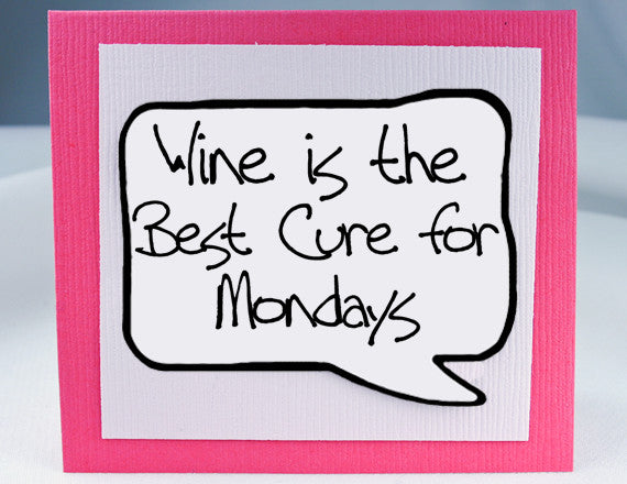 Wine Cures Mondays - MGN-WIN206