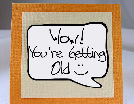 getting old funny birthday card in orange with magnet quote