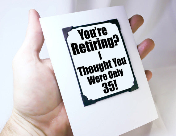 retirement card funny quote to retire young