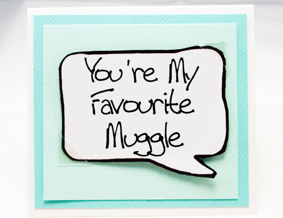 harry potter quote card. cute muggle card for birthdays. aqua note card.