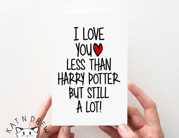 I Love You Less/ Harry Potter Card.  PGC132