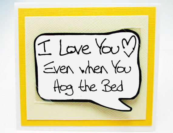 hogging the bed love you card. cute valentines card.
