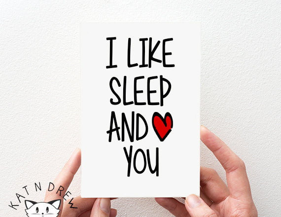 I Like Sleep And You Card.  PGC054