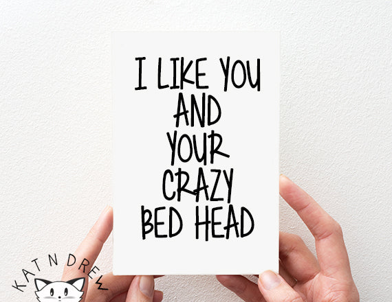 I Like You/ Bed Head Card.  PGC052