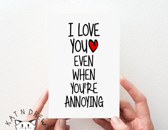I Love You Even/ Annoying Card.  PGC081