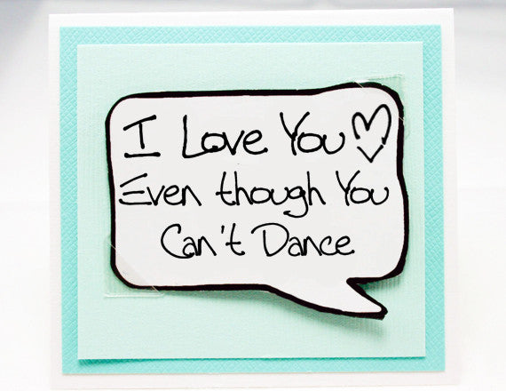 funny boyfriend valentine card. cute love you for poor dancers.