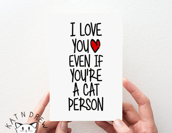 I Love You Even/ Cat Person Card.  PGC016