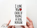 I Love You Even/ Dog Person Card.  PGC136