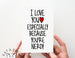 I Love You/ You're Nerdy Card.  PGC069
