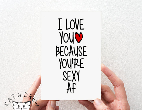 I Love You/ Sexy AF Card. PGC110