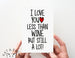 Love You Less/ Wine Card.  PGC095