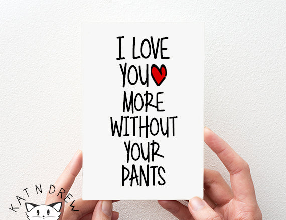 Love You More Without Pants Card.  PGC037