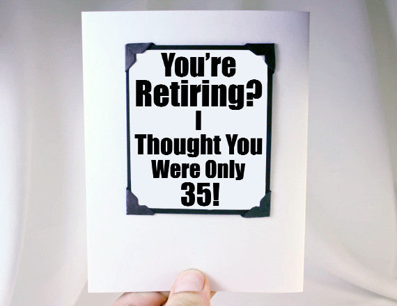 retiring young funny magnet card