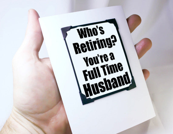 funny retirement quote husband greeting card