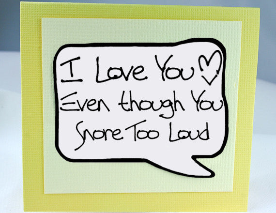 Snoring Card Funny Love You Card In Yellow With Magnet Kat N Drew