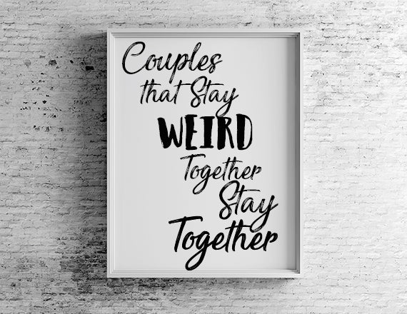 couples are weird cute quote for home decor