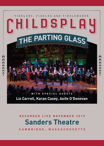 The Parting Glass: Childsplay live at Sanders theatre - DVD (2020)