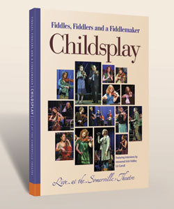 Fiddles, Fiddlers and a Fiddlemaker: Childsplay live at the Somerville Theatre - DVD
